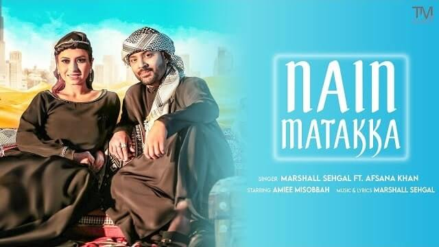 Nain Matakka Lyrics - Marshall Sehgal | Afsana Khan