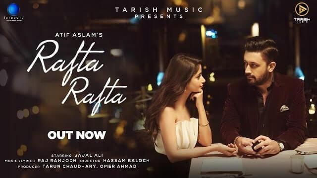 Rafta Rafta Lyrics - Atif Aslam