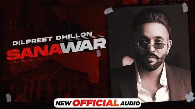 Sanawar Lyrics - Dilpreet Dhillon | Gurlej Akhtar