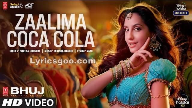 Zaalima Coca Cola Lyrics - Bhuj | Shreya Ghoshal