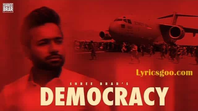 Democracy Lyrics - Shree Brar