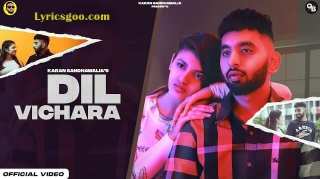 Dil Vichara Lyrics - Karan Sandhawalia