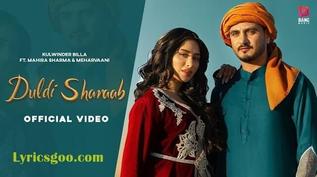 Duldi Sharab Lyrics - Kulwinder Billa | Meharvaani