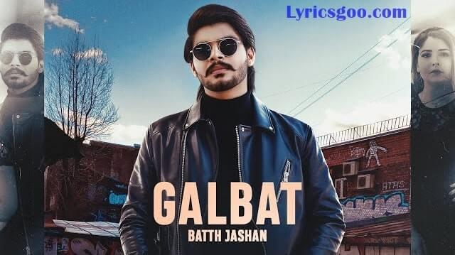 Galbat Lyrics - Batth Jashan | Gurlez Akhtar
