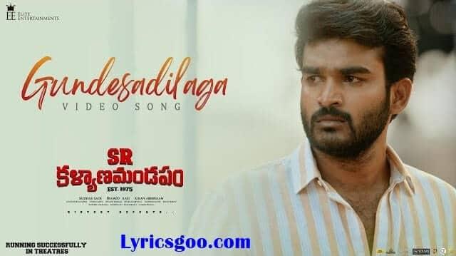 Gundesadilaga Lyrics - SR Kalyanamandapam
