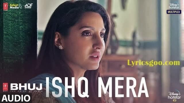 Ishq Mera Lyrics - Bhuj   Pratibha Singh Baghel