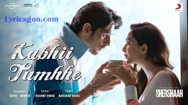 Kabhii Tumhhe Lyrics - Shershaah | Darshan Raval