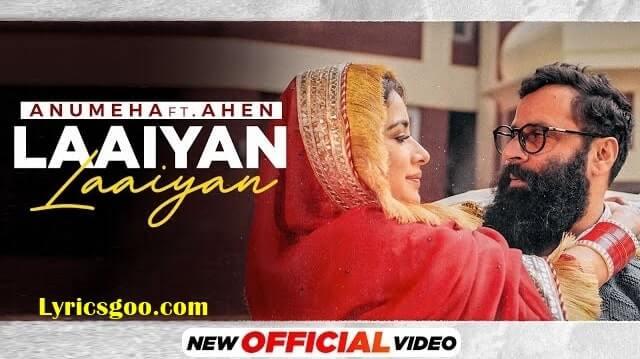 Laaiyan Laaiyan Lyrics - Anumeha Bhaskar   Ahen