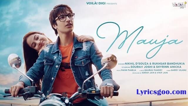 Mauja Lyrics - Nikhil D'Souza | Rukhsar Bandhukia