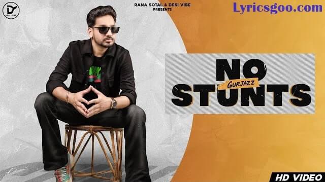 No Stunts Lyrics - Gurjazz