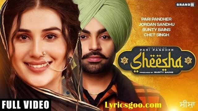 Sheesha Lyrics - Pari Pandher   Jordan Sandhu