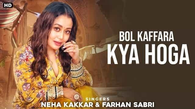 Bol Kaffara Kya Hoga Lyrics - Neha Kakkar   Farhan Sabri