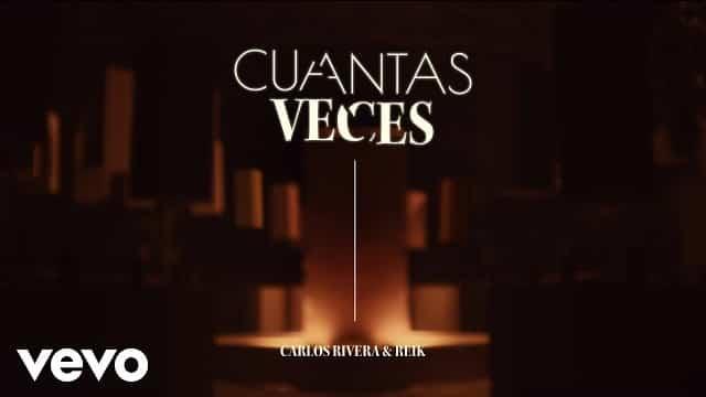 Cuántas Veces Lyrics - Carlos Rivera, Reik