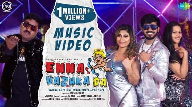 Enna Vazhka Da Lyrics - Benny Dayal | Vrusha Balu