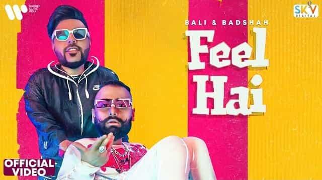 Feel Hai Lyrics - Bali   Badshah