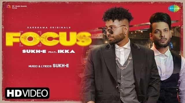 Focus Lyrics - Sukh-E Muzical Doctorz, Ikka