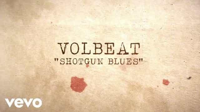 Shotgun Blues Lyrics - Volbeat
