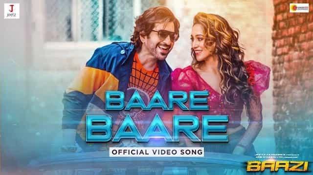 Baare Baare Lyrics - Baazi   Dev Negi, Nikhita Gandhi