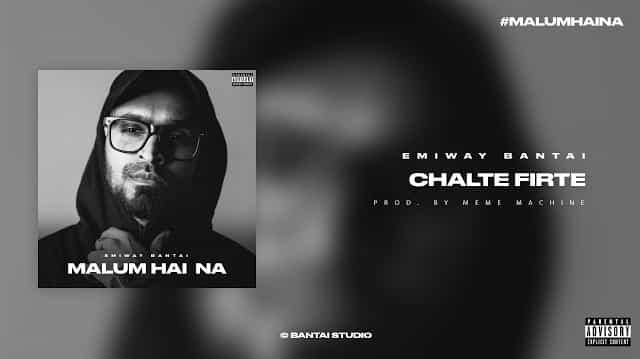 Chalte Firte Lyrics - Emiway