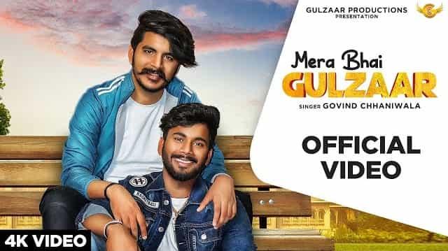 Mera Bhai Gulzaar Lyrics - Govind Chhaniwala