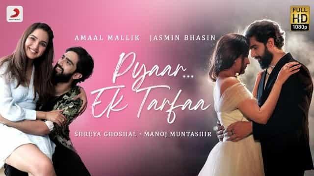Pyaar Ek Tarfaa Lyrics - Amaal Mallik | Shreya Ghoshal