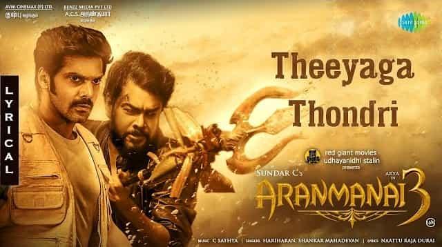 Theeyaga Thondri Lyrics - Aranmanai 3